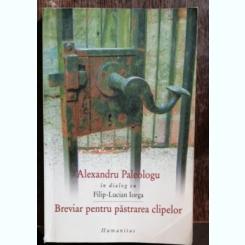 BREVIAR PENTRU PASTRAREA CLIPELOR - ALEXANDRU PALEOLOGU
