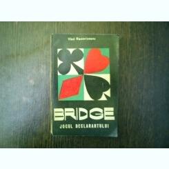 Bridge jocul declarantului - Vlad Racoviceanu