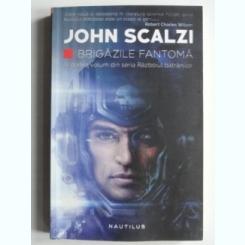 Brigazile fantoma - John Scalzi
