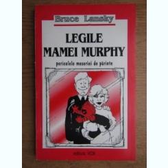 Bruce Lansky - Legile mamei Murphy. Pericolele meseriei de parinte