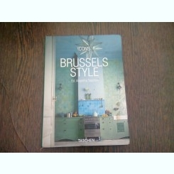 BRUSSELS STYLE - ANGELIKA TASCHEN  (CARTE FOTO, DESIGN INTERIOR, TEXT IN LIMBA ENGLEZA)