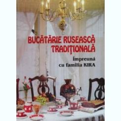 Bucatarie ruseasca traditionala impreuna cu familia Kira