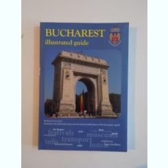 BUCHAREST ILLUSTRATED GUIDE 2013