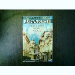Bucuresti ghid turistic istoric artistic - Silvia Colfescu