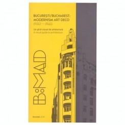 BUCURESTI/BUCHAREST: MODERNISM ART DECO - GHID VIZUAL DE ARHITECTURA