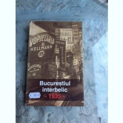 BUCURESTIUL INTERBELIC, 1935
