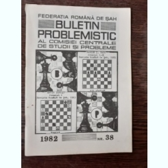 BULETIN PROBLEMISTIC AL COMISIEI CENTRALE DE STUDII SI PROBLEME NR. 38/1982