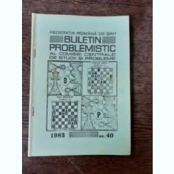 BULETIN PROBLEMISTIC AL COMISIEI CENTRALE DE STUDII SI PROBLEME NR. 40/1983