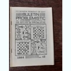 BULETIN PROBLEMISTIC AL COMISIEI CENTRALE DE STUDII SI PROBLEME NR. 42/1984