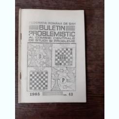 BULETIN PROBLEMISTIC AL COMISIEI CENTRALE DE STUDII SI PROBLEME NR. 43/1985