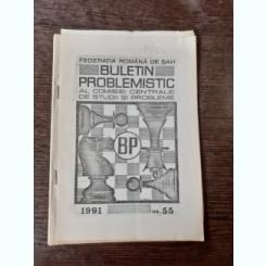 BULETIN PROBLEMISTIC AL COMISIEI CENTRALE DE STUDII SI PROBLEME NR. 55/1991