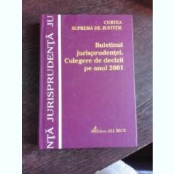 BULETINUL JURISPRUDENTEI. CULEGERE DE DECIZII PE ANUL 2001, CURTEA SUPREMA DE JUSTITIE