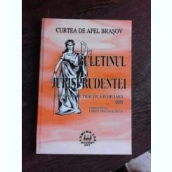BULETINUL JURISPRUDENTEI. CULEGERE DE PRACTICA JUDICIARA PE ANUL 2000. CURTEA DE APEL BRASOV