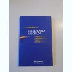 BULVERSAREA VALORILOR , SCRIERI DINTR-UN TIMP BUIMAC de DAN TAPALAGA , 2010