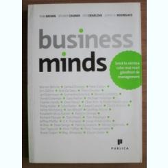 BUSINESS MINDS - TOM BROWN  (Intra in mintea celor mai mari ganditori de management)