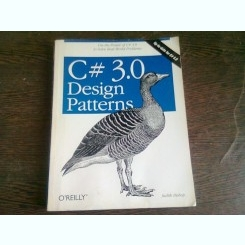 C#3.0 DESIGN PATTERNS  (CARTE IN LIMBA ENGLEZA)
