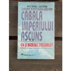 CABALA IMPERIULUI ASCUNS - MICHAEL LEVINE