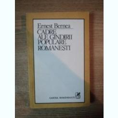 CADRE ALE GANDIRII POPULARE ROMANESTI DE ERNEST BERNEA