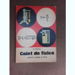 Caiet de fizica pentru clasa a VI-a - M. Coltofeanu