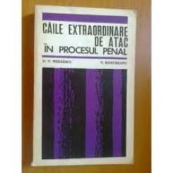 CAILE EXTRAORDINARE DE ATAC IN PROCESUL PENAL - D.V. MIHAESCU
