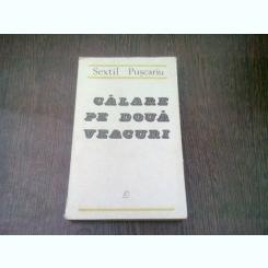CALARE PE DOUA VEACURI - SEXTIL PUSCARIU