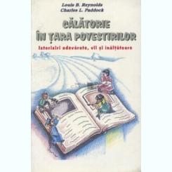 CALATORIE IN TARA POVESTIRILOR - LOUIS B. REYNOLDS