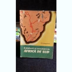 CALATORII SI CERCETARI IN AFRICA DE SUD - D. LIVINGSTONE
