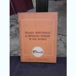 CALAUZA MUNCITORULUI LA INSTALATIILE INTERIOARE DE GAZE NATURALE - VICTOR P. VASILIU