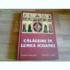 CALAUZIRI IN LUMEA ICOANEI - LEONID USPENSKY