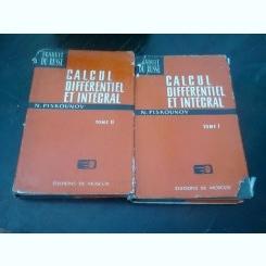 CALCUL DIFFÉRENTIEL ET INTEGRAL - N. PISKOUNOV  VOL.I+II  *EDITIE IN LIMBA FRANCEZA)