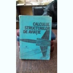 CALCULUL STRUCTURILOR DE AVIATIE - AUGUSTIN PETRE