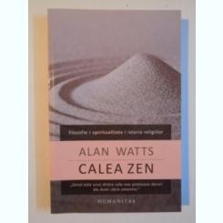 CALEA ZEN DE ALAN W. WATTS , BUCURESTI , 2012