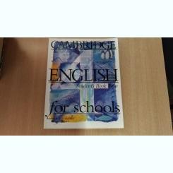 CAMBRIDGE ENGLISH FOR SCHOOLS-CURS DE LIMBA ENGLEZA-ANDREW LITTLEJOHN- DIANA HICKS