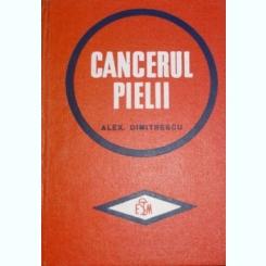 CANCERUL PIELII - ALEX DIMITRESCU