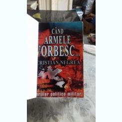 CAND ARMELE VORBESC - CRISTIAN NEGREA