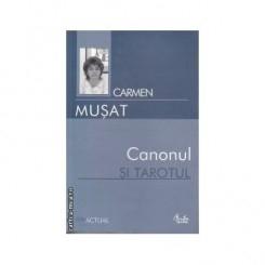 CANONUL SI TAROTUL - CARMEN MUSAT