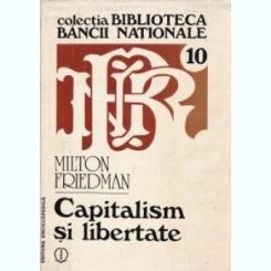 Capitalism si libertate Milton Friedman