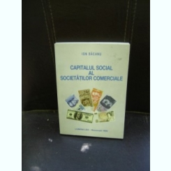 CAPITALUL SOCIAL AL SOCIETATILOR COMERCIALE - ION BACANU
