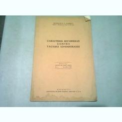 CARACTERUL RECURSULUI CONTRA TACEREI ADMINISTRATIEI - ROMULUS G.T. IONESCU (CU DEDICATIA AUTORULUI)