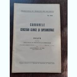 CARBUNELE, CERCETARI CLINICE SI EXPERIMENTALE - DIACONESCU D. ILIE  (TEZA DE DOCTORAT, CU DEDICATIE)