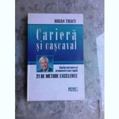 CARIERA SI CASCAVAL - BRIAN TRACY