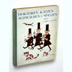 Carl Capek, Doktoren, Katzen Schwalben u. Spatzen