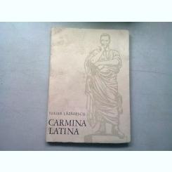 CARMINA LATINA - TRAIAN LAZARESCU/ CU DEDICATIE  (CARTE DE VERSURI IN LIMBA LATINA)