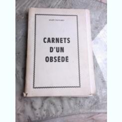 CARNETS D'UN OBSEDE - ALAIN PAUCARD  (TEXT IN LIMBA FRANCEZA)