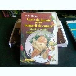 CARTE DE BUCATE PENTRU BOLNAVII DE CANCER - D.D. CHIRIAC