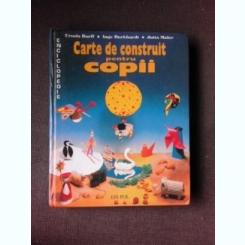 CARTE DE CONSTRUIT PENTRU COPII - URSULA BARFF  VOL.1