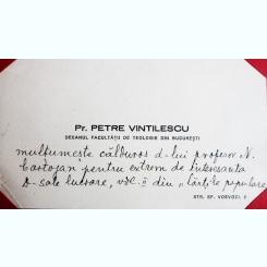CARTE DE VIZITA A PROFESORULUI PETRE VINTILESCU, DECANUL FACULTATII DE TEOLOGIE DIN BUCURESTI, CU MESAJ DE MULTUMIRE