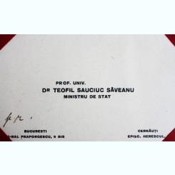 CARTE DE VIZITA A PROF.UNIV.DR. TEOFIL SAUCIUC SAVEANU, MINISTRU DE STAT