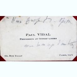 CARTE DE VIZITA PAUL VIDAL, PROFESOR LA CONSERVATOR, SCRISA CU CERNEALA NEAGRA