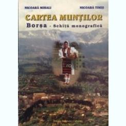 CARTE MUNTILOR BORSA - SCHITA MONOGRAFICA - NICOARA MIHALI